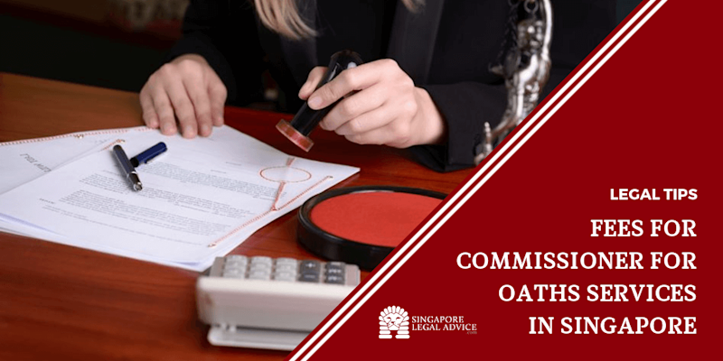 Fees for Commissioner for Oaths Services in Singapore