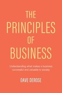"""Cover of """"The Principles of Business"""" by Dave DeRose"""