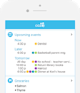 """<p>Download a family calendar app (<a href=""""https://www.cozi.com/"""" rel=""""nofollow noopener"""" target=""""_blank"""" data-ylk=""""slk:like the Cozi Family Organizer"""" class=""""link rapid-noclick-resp"""">like the Cozi Family Organizer</a>) to keep everyone's schedules straight and color-coded. Plus it allows for shared reminders and editable shopping lists, so you'll never forget when it's your turn to bring snacks to soccer practice again. </p>"""