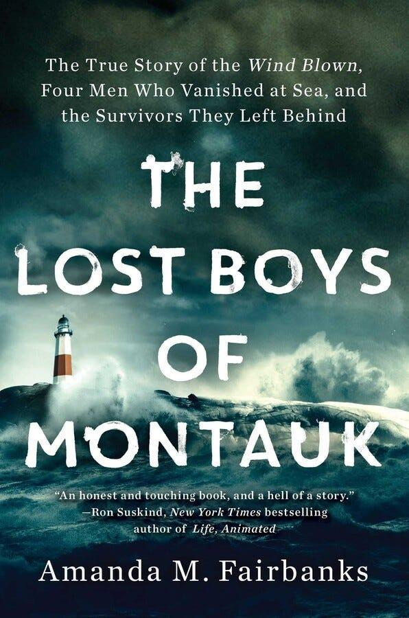 """""""The Lost Boys of Montauk: The True Story of the Wind Blown, Four Men Who Vanished at Sea, and the Survivors They Left Behind,"""" by Amanda M. Fairbanks."""