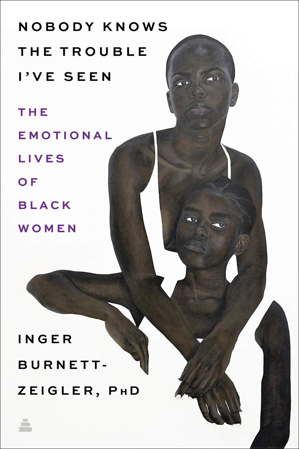 <p>Clinical psychologist Dr. Inger Burnett-Zeigler's <span><strong>Nobody Knows the Trouble I've Seen</strong></span> is a potentially life-saving book that candidly discusses the emotional and physical struggles many Black women face. At the heart of this powerful book is a message about addressing the needs of Black women, and the importance of discussing topics like self-care and mental health. </p> <p><em>Out June 29</em></p>