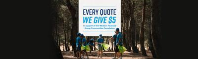 Western Financial Group Launches Quote to Give Campaign. For every new quote, $5 will be donated to the Western Financial Group Communities Foundation. (CNW Group/Western Financial Group)