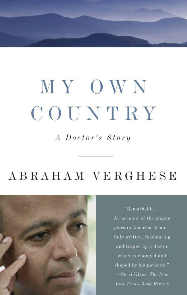 My Own Country: A Doctor's Story is penned by Abraham Verghese. (Abraham Verghese)