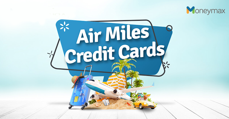 Air Miles Credit Card Options to Earn Travel Points in the New Normal