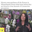 "<p>In Massachusetts, before a mandatory shut down of shops was ordered, a 'mystery man' bought all the flowers in one florist and distributed them to the town of Needham's inhabitants. </p><p><a href=""https://www.instagram.com/p/B-LWYsCATnU/"" rel=""nofollow noopener"" target=""_blank"" data-ylk=""slk:See the original post on Instagram"" class=""link rapid-noclick-resp"">See the original post on Instagram</a></p>"