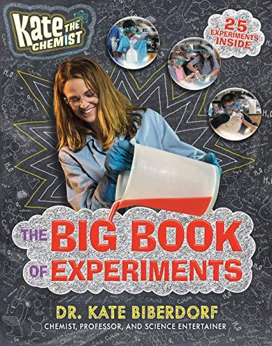 """Kate the Chemist: The Big Book of Experiments"" by Kate Biberdorf (Amazon / Amazon)"