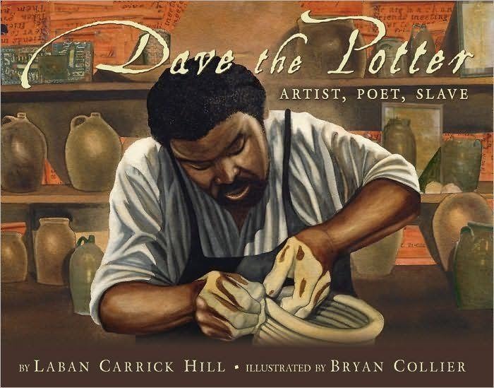 """David Drake was a real artist who lived in slavery in South Carolina; he died not long after Emancipation. But he left behind many beautiful ceramic works, some of which he inscribed with original poetic couplets. This meticulous book by Laban Carrick Hill, illustrated by Bryan Collier, celebrates his geniuswhile reminding us that it was no protection from the inhumanity of being """"owned."""""""