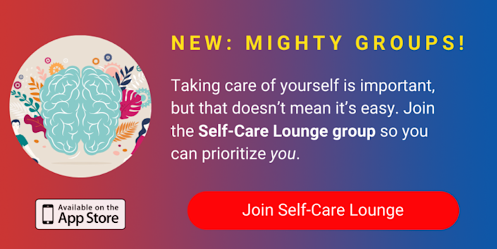 A banner promoting The Mighty's new Self-Care Lounge group on The Mighty mobile app. The banner reads, Taking care of yourself is important, but that doesn't mean it's easy. Join the Self-Care Lounge group so you can prioritize you. Click to join.