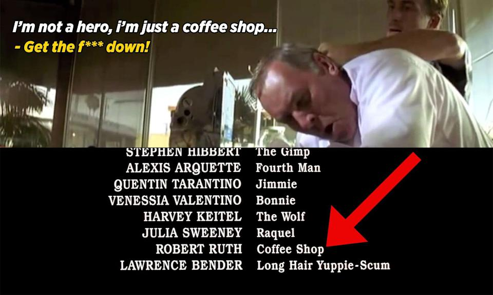 """<p>The coffee shop owner in 'Pulp Fiction' is listed as """"Coffee Shop"""" in the credits, because his sole line of dialogue in the film gets cut short by Tim Roth. A classic dad joke from Tarantino there. </p>"""