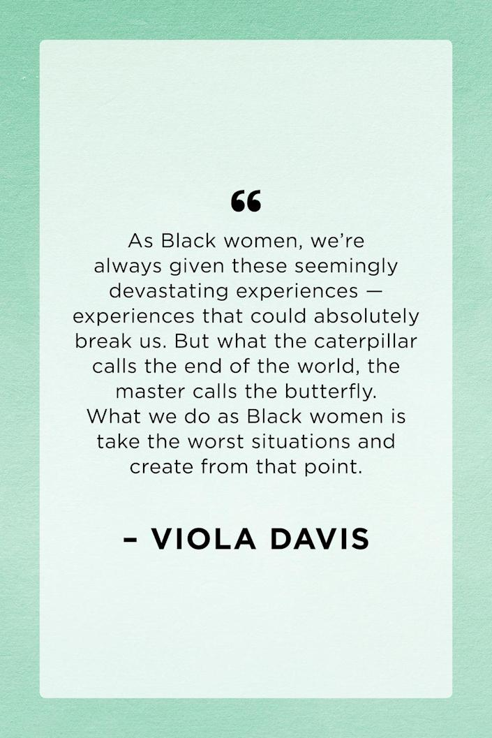 """<p>Academy-award winner Viola Davis spoke on her personal experience as a Black woman in the entertainment industry in her 2011 <em><a href=""""https://www.essence.com/news/viola-davis-graces-the-august-issue-of-essence/"""" rel=""""nofollow noopener"""" target=""""_blank"""" data-ylk=""""slk:Essence"""" class=""""link rapid-noclick-resp"""">Essence</a> </em>cover story.</p>"""