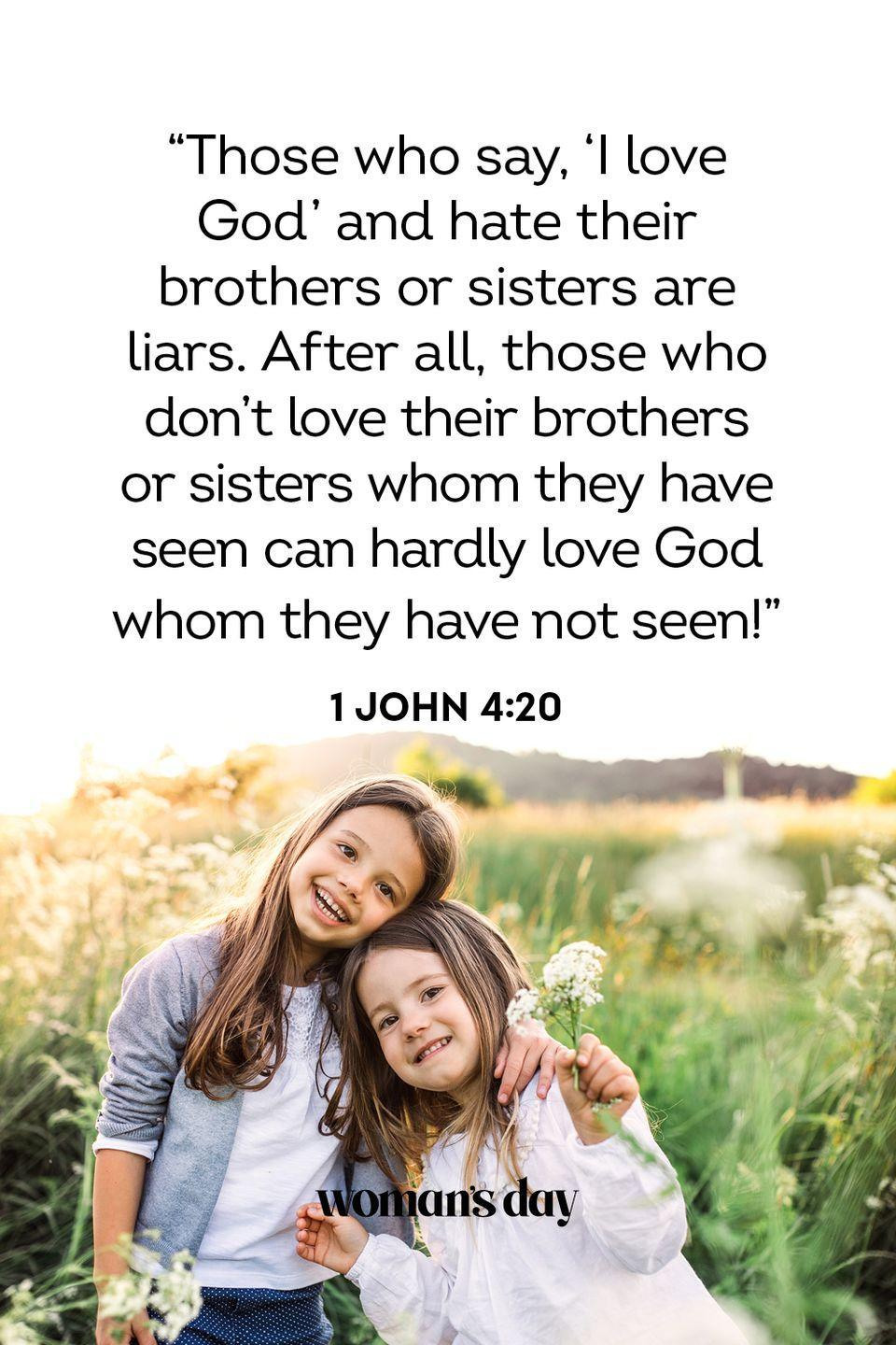 """<p>""""Those who say, 'I love God' and hate their brothers or sisters are liars. After all, those who don't love their brothers or sisters whom they have seen can hardly love God whom they have not seen!"""" — 1 John 4:20</p><p><strong><strong>The Good News: </strong></strong>You cannot say you truly love the Lord unless you show it in your actions, which includes loving the people you hate most. </p>"""