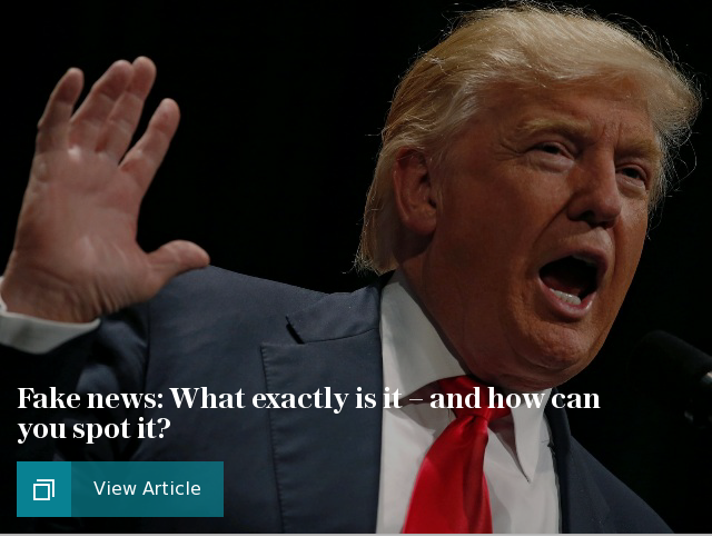 Fake news: What exactly is it – and how can you spot it?