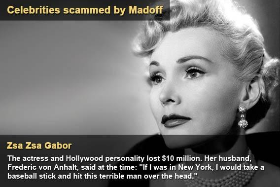 Celebrities scammed by Madoff - Zsa Zsa Gabor