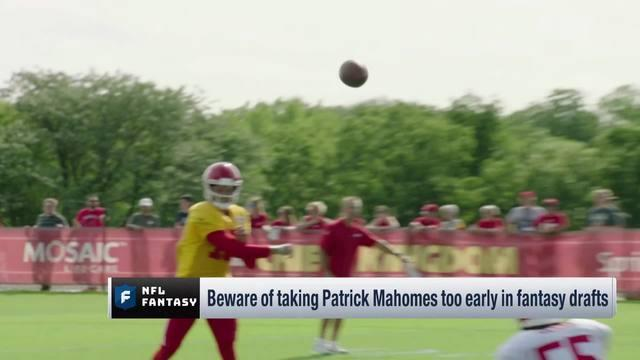 "The ""NFL Fantasy Live"" crew warns us to beware of taking Kansas City Chiefs quarterback Patrick Mahomes too early in fantasy drafts."