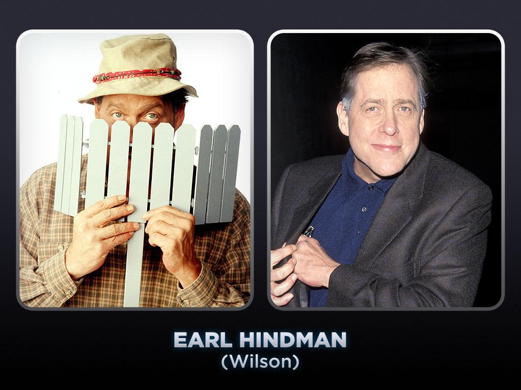 "Long before he popped up behind a fence on ""<a href=""/home-improvement/show/97"">Home Improvement</a>"" as the Taylors' philosophical neighbor Wilson, Earl Hindman had carved out a rewarding career in Hollywood. In 1974, he starred in two successful thrillers, Joseph Sargent's ""The Taking of Pelham One Two Three"" and Alan J. Pakula's ""The Parallax View."" Less than a year later he began a long-running stint as police officer Bob Reid on ABC's ""Ryan's Hope,"" appearing in 459 of the soap opera's 3,515 episodes between 1975 and 1989. After ""Home Improvement,"" Hindman guest-starred in ""Law & Order"" and ""Law & Order: Criminal Intent."" He died of lung cancer in 2003. He was 61."