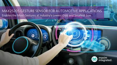 Maxim Integrated's MAX25205 enables dynamic gesture sensing for automotive applications at industry's lowest cost and smallest size.