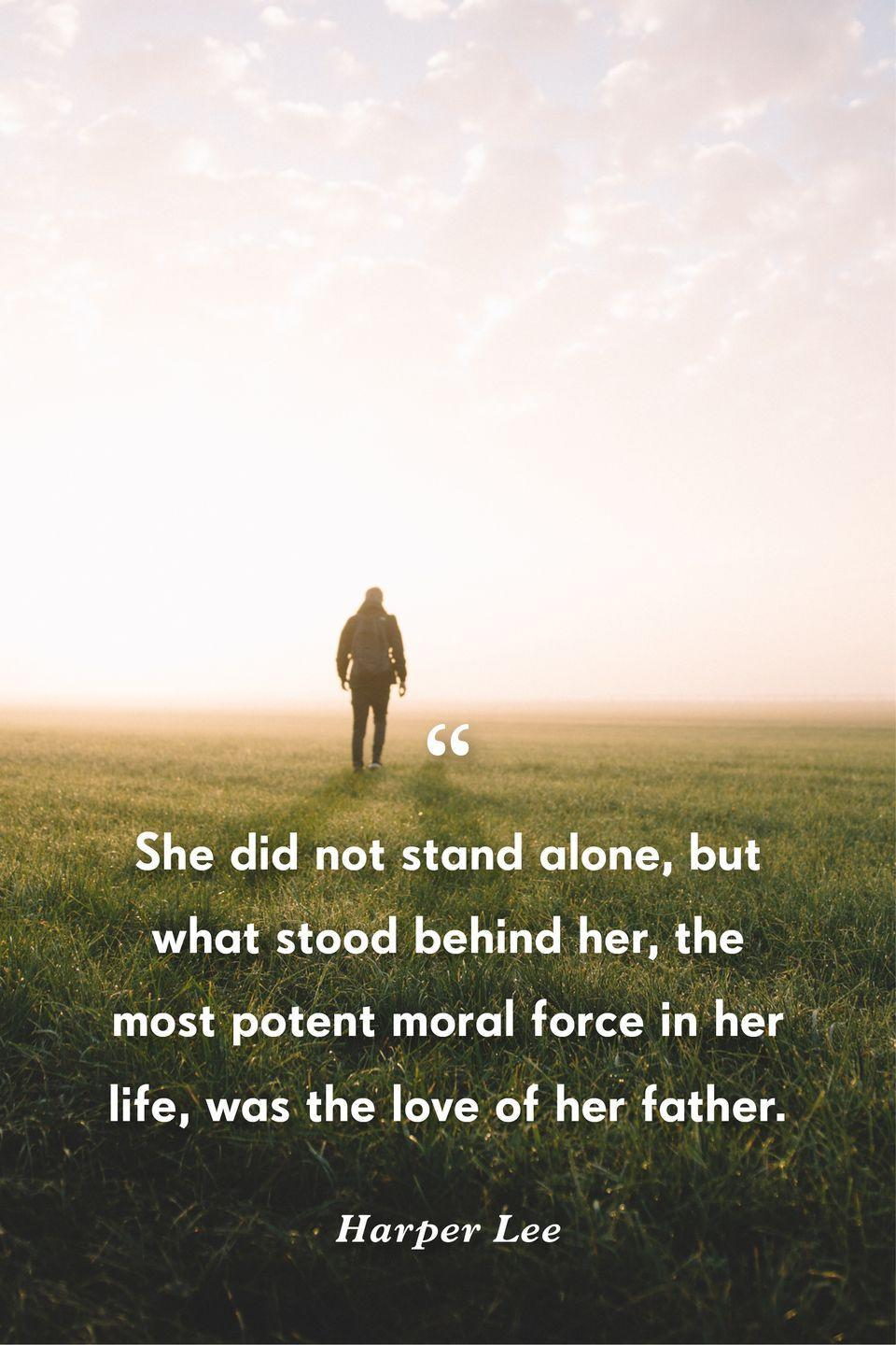 """<p>""""She did not stand alone, but what stood behind her, the most potent moral force in her life, was the love of her father.""""</p>"""