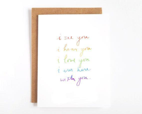 "<p><strong>littlerainbowpaperco</strong></p><p>etsy.com</p><p><strong>$7.50</strong></p><p><a href=""https://go.redirectingat.com?id=74968X1596630&url=https%3A%2F%2Fwww.etsy.com%2Flisting%2F819002349%2Fi-see-you-i-hear-you-i-love-you-card&sref=https%3A%2F%2Fwww.goodhousekeeping.com%2Fholidays%2Fvalentines-day-ideas%2Fg35002334%2Flgbtq-valentines-day-cards%2F"" rel=""nofollow noopener"" target=""_blank"" data-ylk=""slk:Shop Now"" class=""link rapid-noclick-resp"">Shop Now</a></p><p>The sentiment on this card says it all. Send it to someone who's having a tough time, needs some support or your loved one to show them all the ways in which you'll always be there for them. </p>"