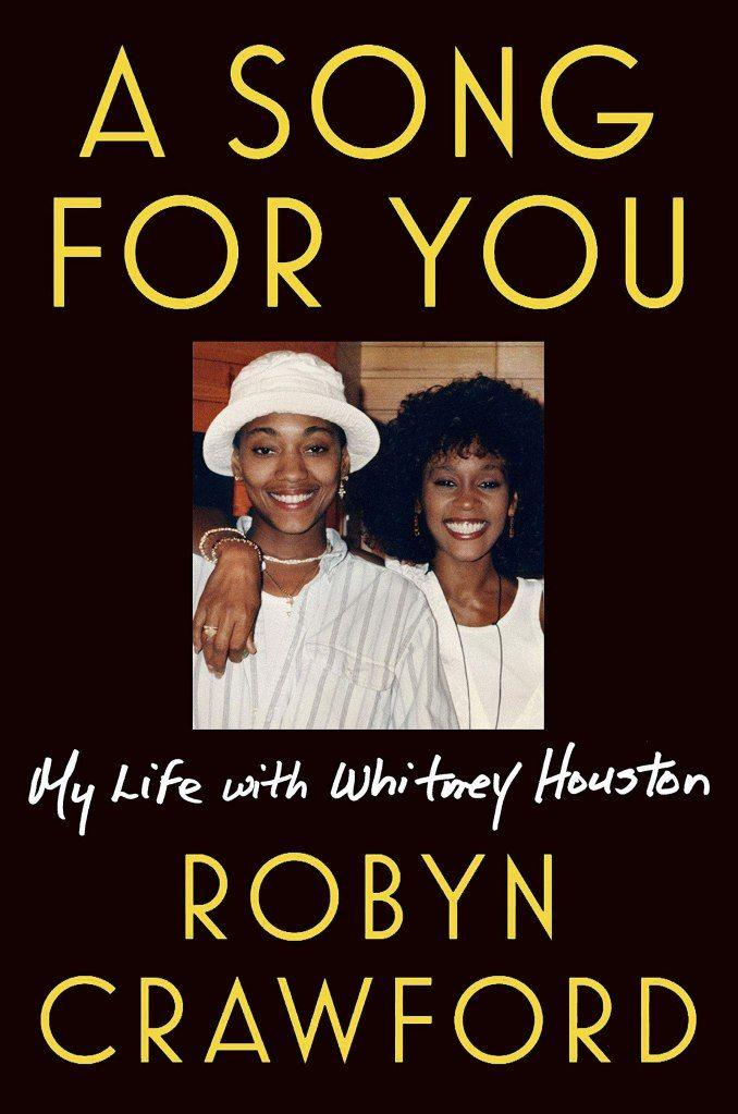 Robyn Crawford details her relationship with Houston and the star's drug use in her book, A Song for You: My Life With Whitney Houston.
