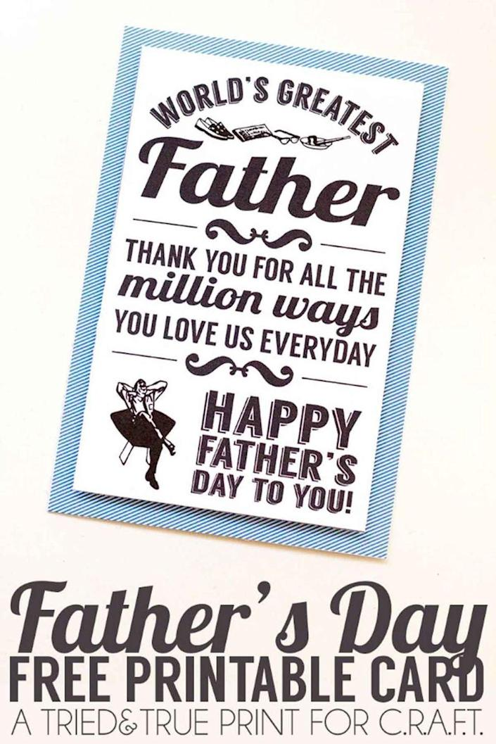 """<p>This touching card lets Dad know he's the best of the best. </p><p><em><strong>Get the printable at <a href=""""https://www.creatingreallyawesomefunthings.com/printable-fathers-day-cards/"""" rel=""""nofollow noopener"""" target=""""_blank"""" data-ylk=""""slk:C.R.A.F.T."""" class=""""link rapid-noclick-resp"""">C.R.A.F.T.</a></strong></em></p>"""