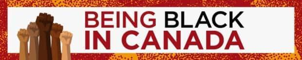 CBC's Being Black in Canada features stories highlighting Black Canadians.