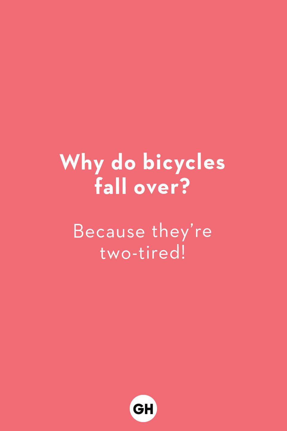 <p>Because they're two-tired!</p>
