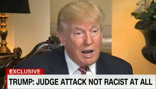 Trump: Judge attack not racist at all