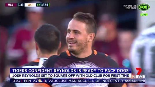 The Wests Tigers are confident Josh Reynolds will be fit enough to take on his old club the Bulldogs.