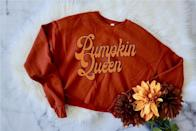 """<p>""""I don't care if this <span>Pumpkin Queen Fall Sweatshirt</span> ($35) makes me basic, because it also makes me smile. The vintage-inspired typography and burnt orange color make it an ideal staple for chilly days."""" - MCW</p>"""