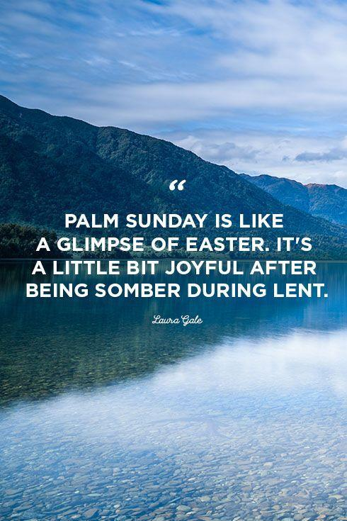 """<p>""""Palm Sunday is like a glimpse of Easter. It's a little bit joyful after being somber during Lent.""""</p>"""