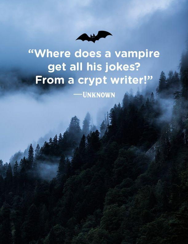 """<p>""""Where does a vampire get all his jokes? From a crypt writer!""""</p>"""
