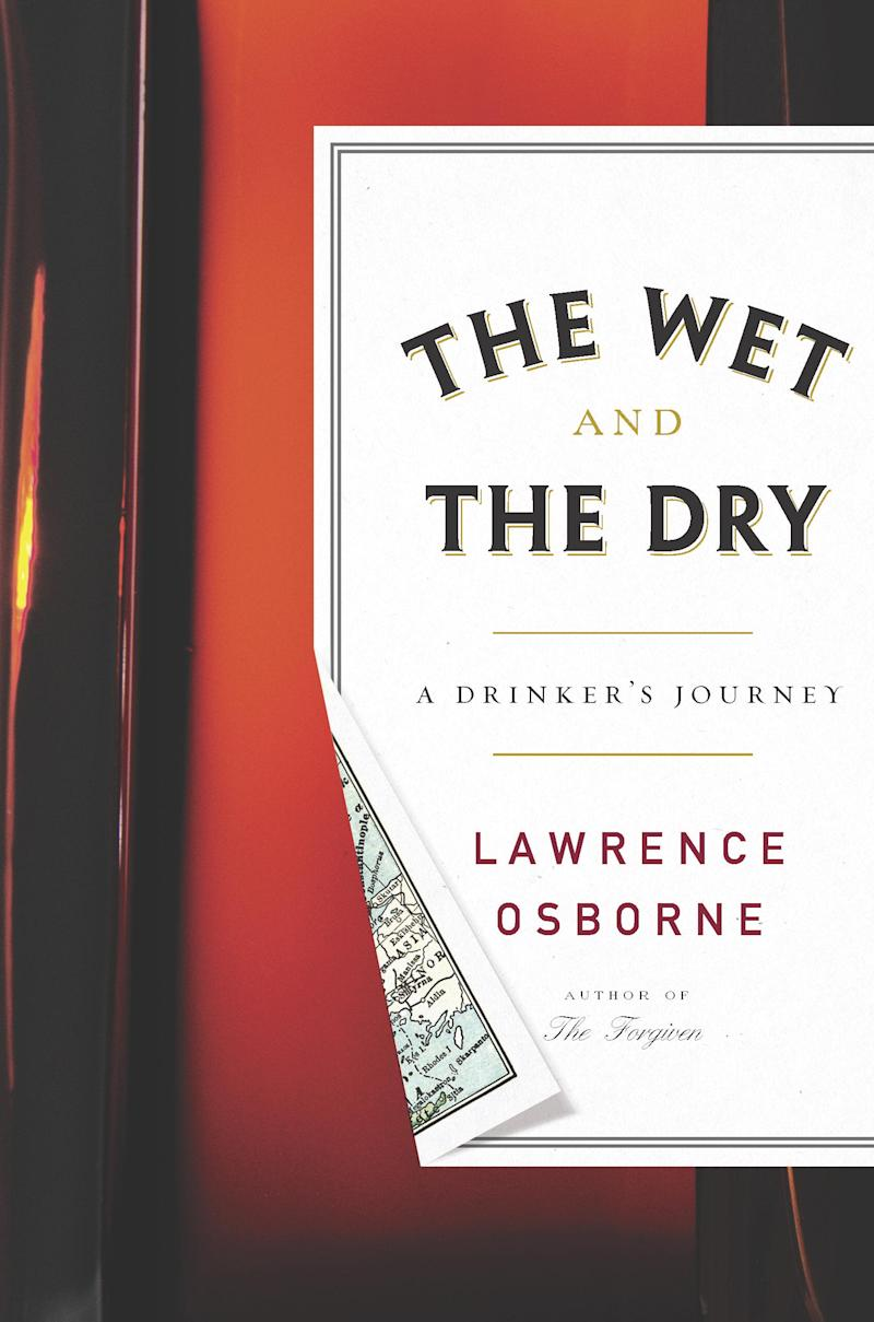 """This book cover image released by Crown shows """"The Wet and The Dry: A Drinker's Journey,"""" by Lawrence Osborne. (AP Photo/Crown)"""