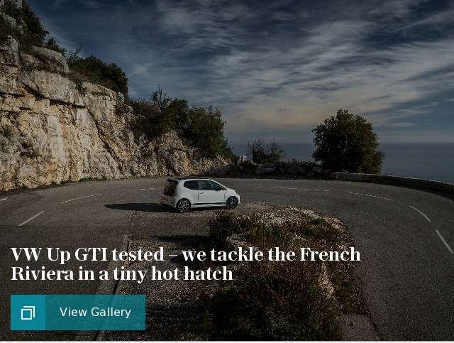 VW Up GTI tested – we tackle the French Riviera in a tiny hot hatch