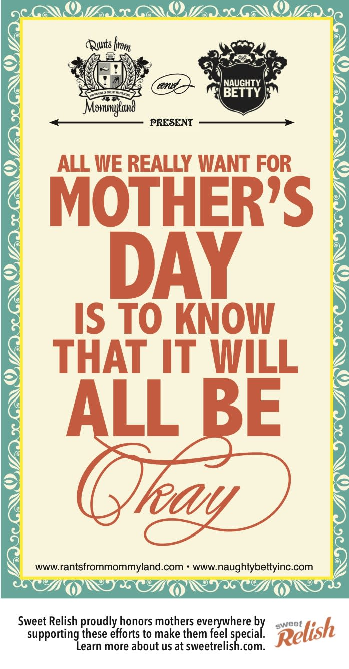 """<div class=""""caption-credit""""> Photo by: Julianna W. Miner/Naughty Betty</div>Love these cards -- and the cause they support -- as much as we do? Share them <a href=""""http://www.sweetrelish.com/landing_mothersday_cards/?affref=rantsfrommommyland"""" rel=""""nofollow noopener"""" target=""""_blank"""" data-ylk=""""slk:by clicking here"""" class=""""link rapid-noclick-resp"""">by clicking here</a> and <a href=""""www.sweetrelish.com"""" data-ylk=""""slk:SweetRelish.com"""" class=""""link rapid-noclick-resp"""">SweetRelish.com</a> will donate up to $10,000 to <a href=""""www.shelterhouse.org"""" data-ylk=""""slk:Shelter House"""" class=""""link rapid-noclick-resp"""">Shelter House</a>, a safe haven for homeless families and victims of domestic violence."""