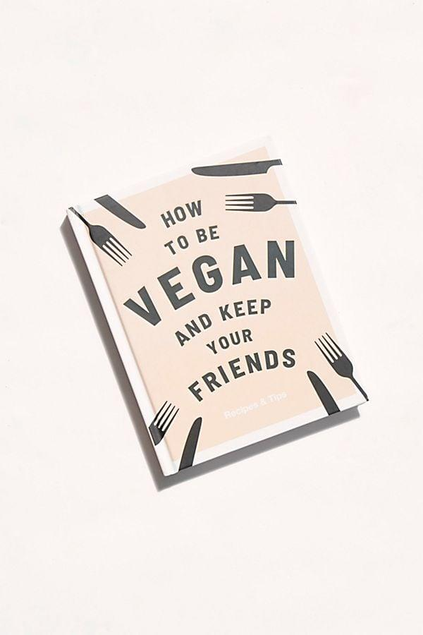 <p>Aside from being a brilliant title, <span><strong>How to Be Vegan and Keep Your Friends</strong></span> ($16, originally $20) is something I can use to help ease my anxieties about eating plant-based in a group setting.</p>