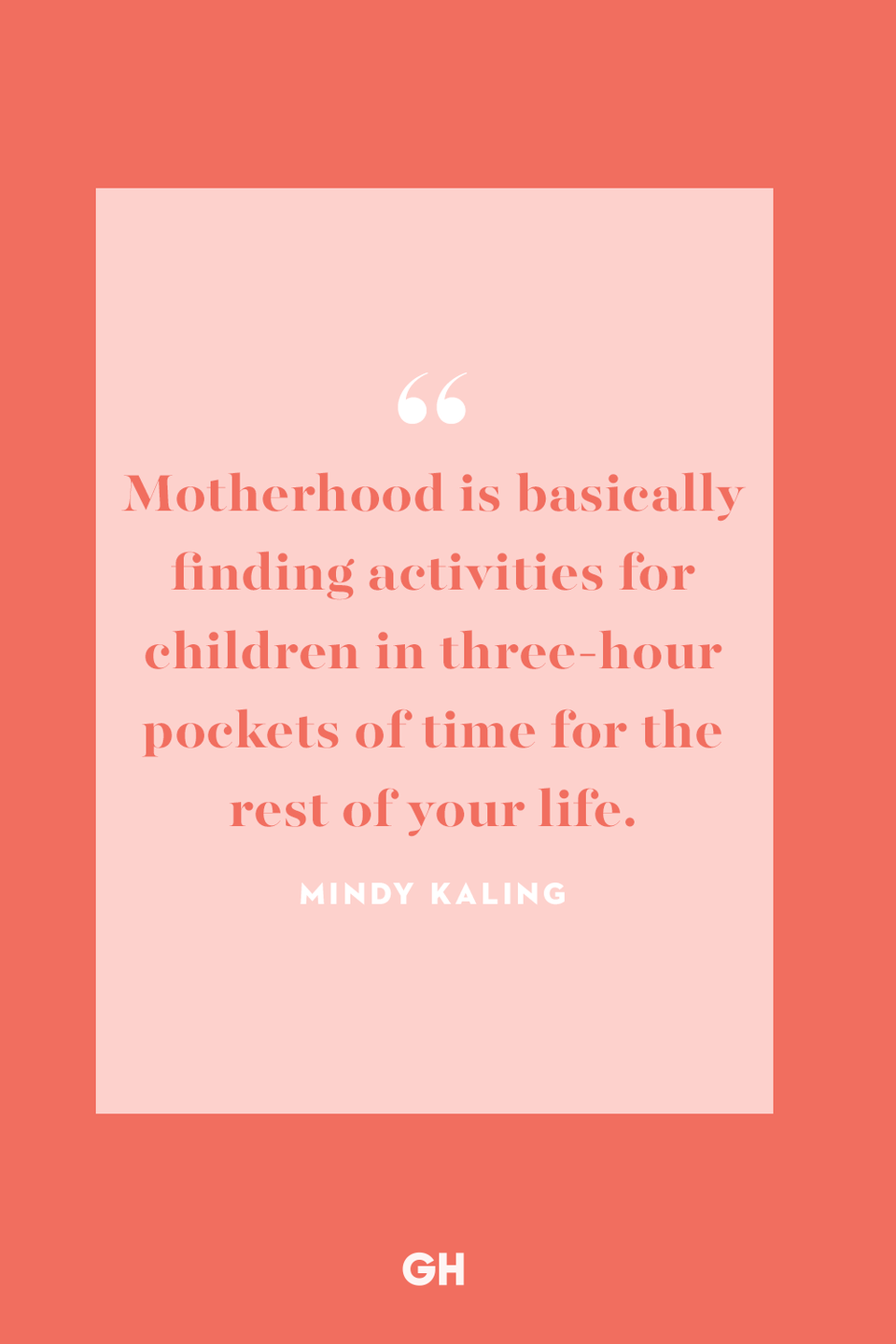 <p>Motherhood is basically finding activities for children in three-hour pockets of time for the rest of your life.</p>