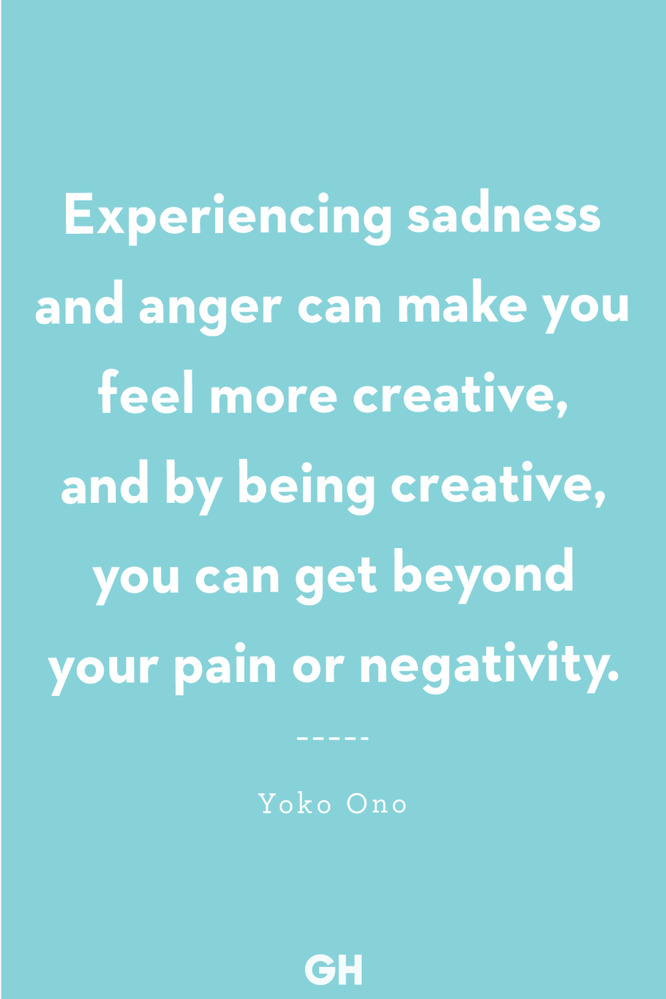 <p>Experiencing sadness and anger can make you feel more creative, and by being creative, you can get beyond your pain or negativity.</p>