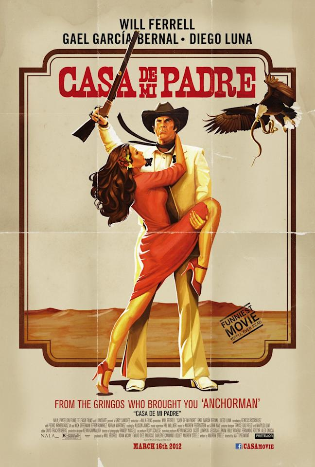 <b>The Best: CASA DE MI PADRE</b><br><br>If Will Ferrell is starring in an all-Spanish western in the grand tradition of Mexican telenovelas, the poster better be just as awesome as that sounds. This poster, in all its aged tri-fold swagger, is triumphant.
