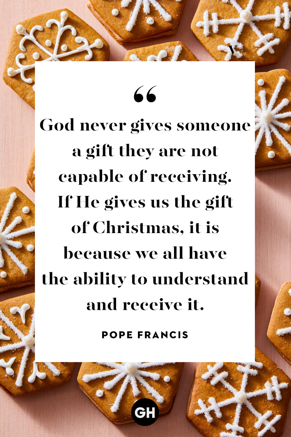 <p>God never gives someone a gift they are not capable of receiving. If He gives us the gift of Christmas, it is because we all have the ability to understand and receive it. </p>