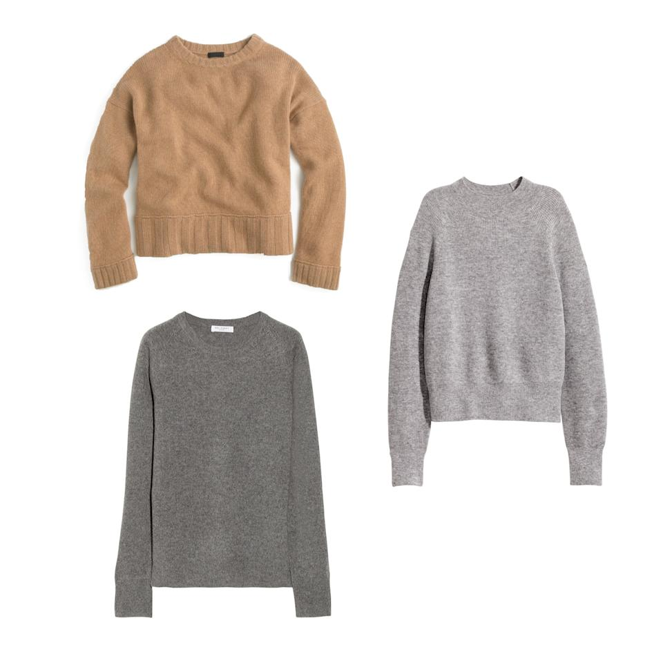 "<p>A cozy cashmere sweater can be worn with just about anything, from your favorite pair of denim to a lightweight silk dress.</p> <p>J.Crew Crewneck Cashmere Sweater, $348 (<a rel=""nofollow"" href=""https://www.jcrew.com/p/womens_category/sweaters/italiancashmere/italian-cashmere-dropshoulder-crewneck-sweater/F5002?mbid=synd_yahoostyle"">jcrew.com</a>)</p> <p><em>H&M Cashmere Sweater, $99 (<a rel=""nofollow"" href=""http://www.hm.com/us/product/46534?mbid=synd_yahoostyle"">hm.com</a></em></p> <p><em>Equipment Cashmere Sweater, $270 (<a rel=""nofollow"" href=""https://www.net-a-porter.com/us/en/product/485287/Equipment/sloane-cashmere-sweater?mbid=synd_yahoostyle"">net-a-porter.com</a>)</em></p>"