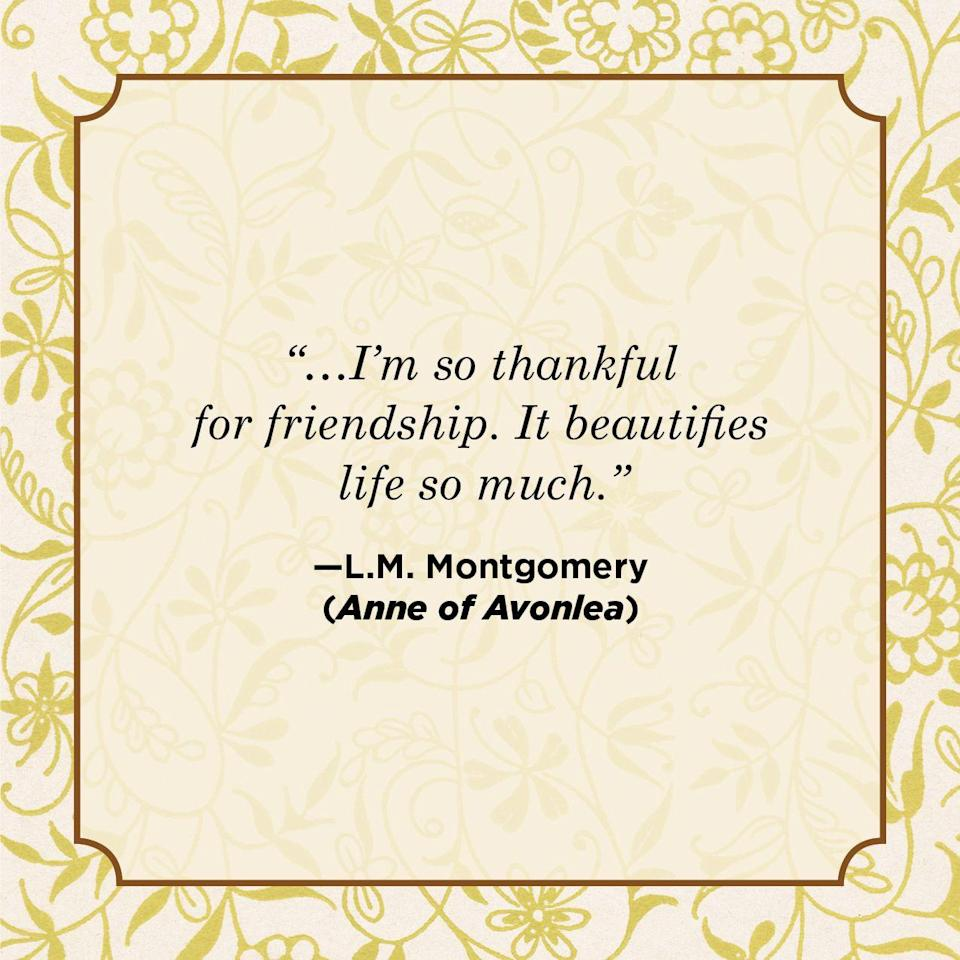 "<p>""…I'm so thankful for friendship. It beautifies life so much.""</p>"