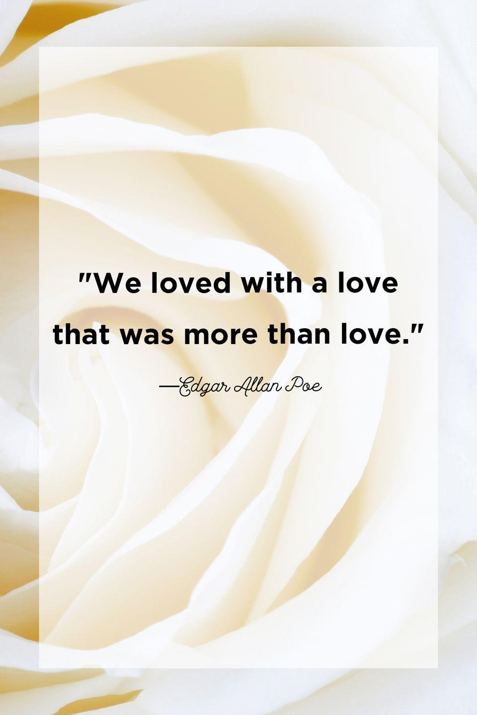 """<p>""""We loved with a love that was more than love.""""</p>"""