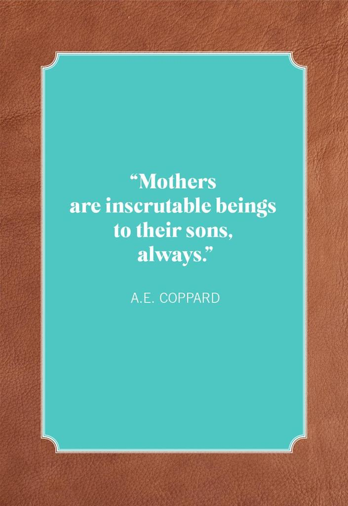 """<p>""""Mothers are inscrutable beings to their sons, always.""""</p>"""