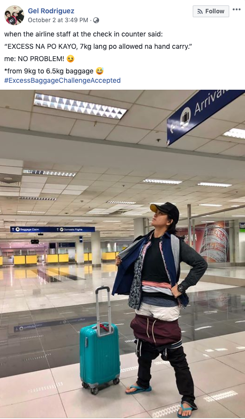 Airline passenger Gel Rodriguez's Facebook post of her posing at the airport wearing the 2.5kg clothing which made her baggage overweight.