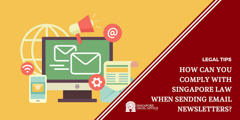 How Can You Comply with Singapore Law When Sending Email Newsletters?