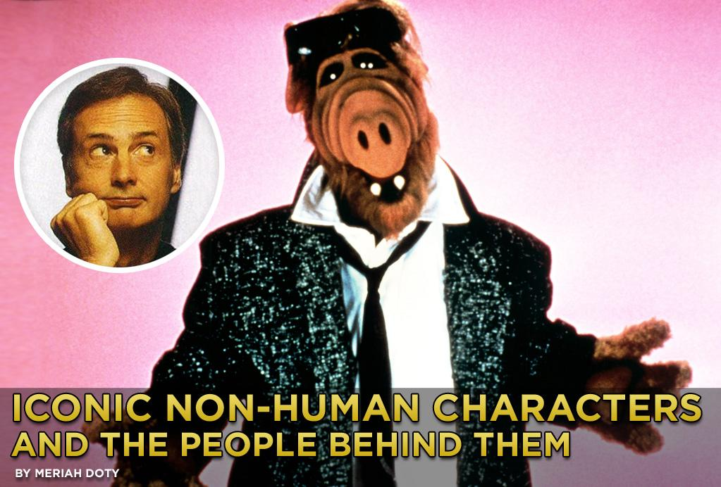 "<b>ALF</b><br><br>It's confirmed: A film version of the hit '80s television show ""ALF"" <a href=""http://movies.yahoo.com/news/alf-movie-lands-sony-animation-smurfs-producer-exclusive-232621586.html"">is in the works</a>. Alf was a puppet operated and voiced by Paul Fusco (inset). Like many other memorable cartoon and puppet personalities in film and TV, they tend to be more famous than the performers who bring them alive. But that's not always the case. <br><br>Let us look at the people behind iconic non-human characters. I guarantee, some will surprise you!"