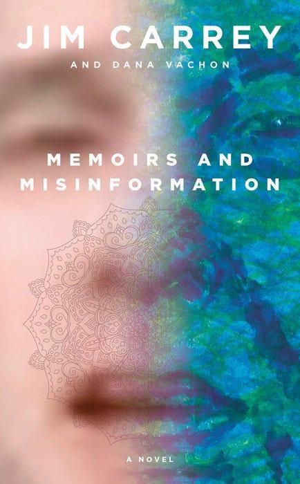"""""""Memoirs and Misinformation,"""" by Jim Carrey and Dana Vachon."""