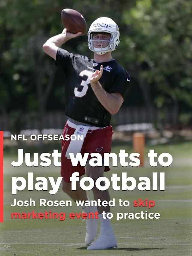 Josh Rosen, endlessly and unfairly picked apart before the NFL draft for his love of football among other things, wanted to skip an annual league marketing event so he could stay with his teammates and practice.