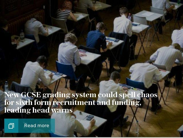 New GCSE grading system could spell chaos for sixth form recruitment and funding, leading head warns