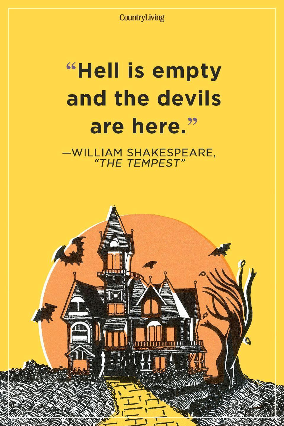 """<p>""""Hell is empty and the devils are here.""""</p>"""